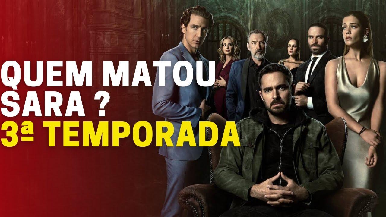 Tudo sobre a 3ª temporada de Quem Matou Sara? na Netflix